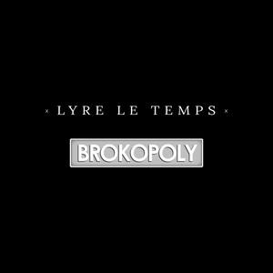 Lyre le temps - Brokopoly