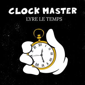Lyre le temps - Clock Master