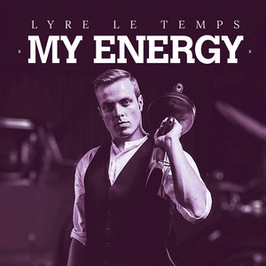 Lyre le temps - My Energy