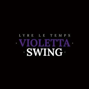Lyre le temps - Violetta Swing