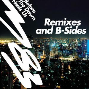 M83 - Before The Dawn Heals Us (remixes & B-sides)