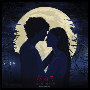 M83 - Les Rencontres D'après Minuit / You And The Night (original…