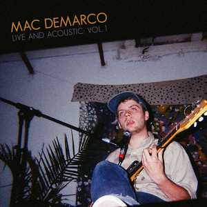 Mac DeMarco - Live & Acoustic Vol. 1