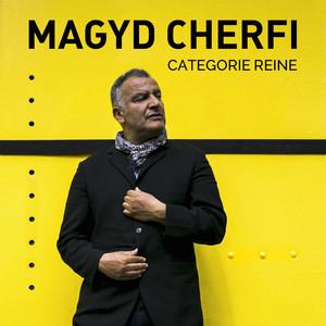 Magyd Cherfi - Catégorie Reine