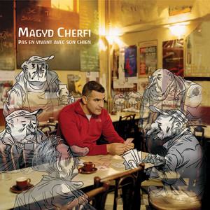 Magyd Cherfi - Pas En Vivant Avec Son Chien