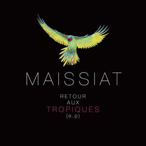 Maissiat - Retour Aux Tropiques – Ep
