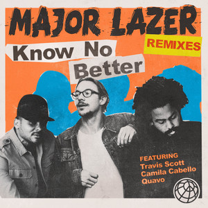 Major Lazer - Know No Better (feat. Travis Scott, Camila Cabello & Quavo) …