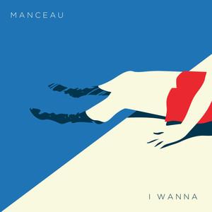 Manceau - I Wanna