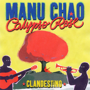 Manu Chao - Clandestino (feat. Calypso Rose)