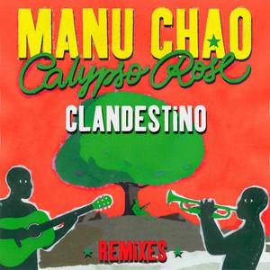 Manu Chao - Clandestino (feat. Calypso Rose) [remixes]