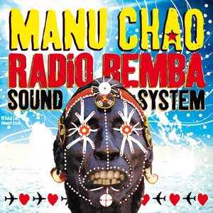Manu Chao - Radio Bemba Sound System (live)