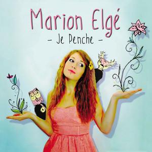 Marion Elgé - Je Penche