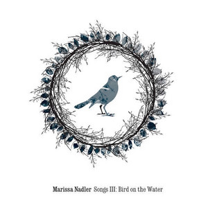 Marissa Nadler - Songs Iii: Bird On The Water