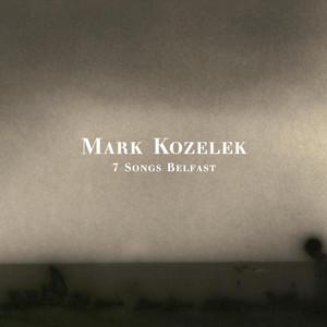 Mark Kozelek - 7 Songs Belfast