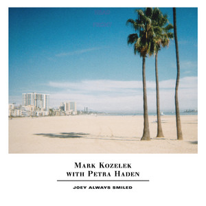 Mark Kozelek - Joey Always Smiled