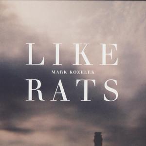Mark Kozelek - Like Rats