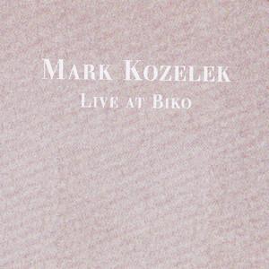 Mark Kozelek - Live At Biko