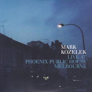 Mark Kozelek - Live At Phoenix Public House Melbourne