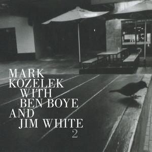 Mark Kozelek - Mark Kozelek With Ben Boye And Jim White 2