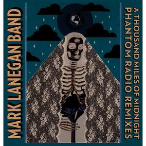 Mark Lanegan - A Thousand Miles Of Midnight (phantom Radio Remixes)