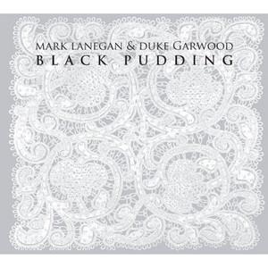 Mark Lanegan - Black Pudding