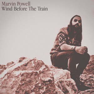 Marvin Powell - Wind Before The Train