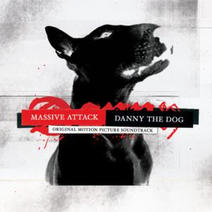 Massive Attack - Danny The Dog – Ost