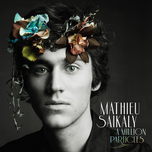 Mathieu Saïkaly - A Million Particles