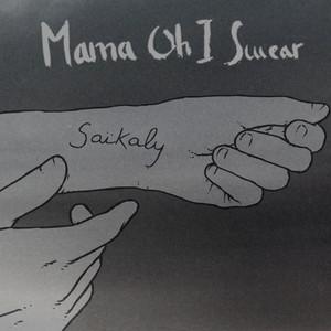 Mathieu Saïkaly - Mama Oh I Swear
