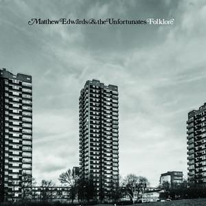 Matthew Edwards & The Unfortunates - Folklore