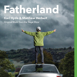 Matthew Herbert - Fatherland (original Music From The Stage Show)
