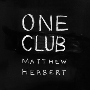 Matthew Herbert - One Club