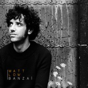 Matt Low - Banzai