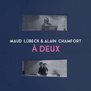 Maud Lübeck - À Deux (en Duo Avec Alain Chamfort)