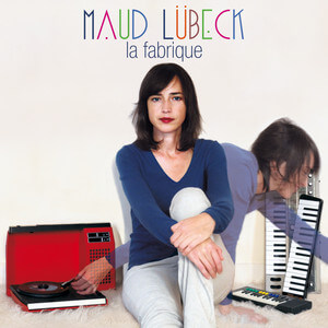 Maud Lübeck - La Fabrique