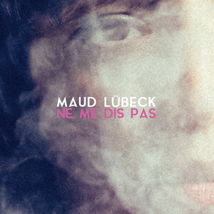 Maud Lübeck - Ne Me Dis Pas