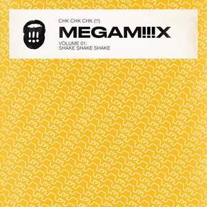 !!! - Megam!!!x Vol 1: Shake Shake Shake