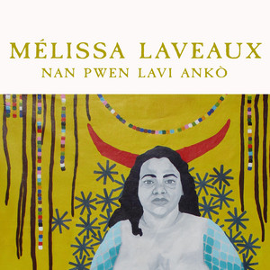 Melissa Laveaux - Nan Pwen Lavi Anko