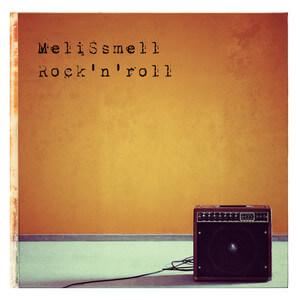 Melissmell - Rock N' Roll