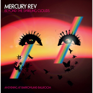 Mercury Rev - Beyond The Swirling Clouds – An Evening At Barrowland Ballro…