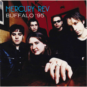Mercury Rev - Buffalo '95