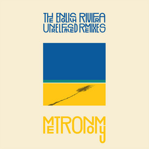 Metronomy - The English Riviera (unreleased Remixes)