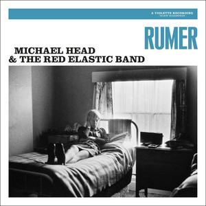 Michael Head & The Red Elastic Band - Rumer