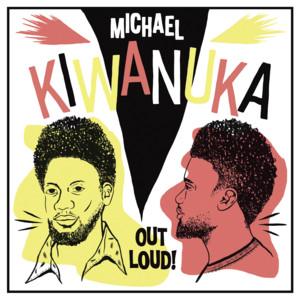 Michael Kiwanuka - Out Loud! (rsd 2018 / Live)