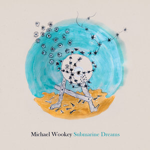 Michael Wookey - Submarine Dreams