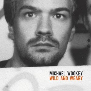 Michael Wookey - Wild And Weary