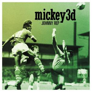 Mickey 3D - Johnny Rep