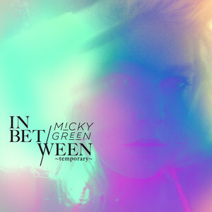 Micky Green - In Between (temporary)
