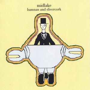 Midlake - Bamnan And Slivercork