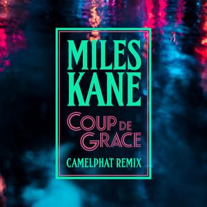 Miles Kane - Coup De Grace (camelphat Remix)